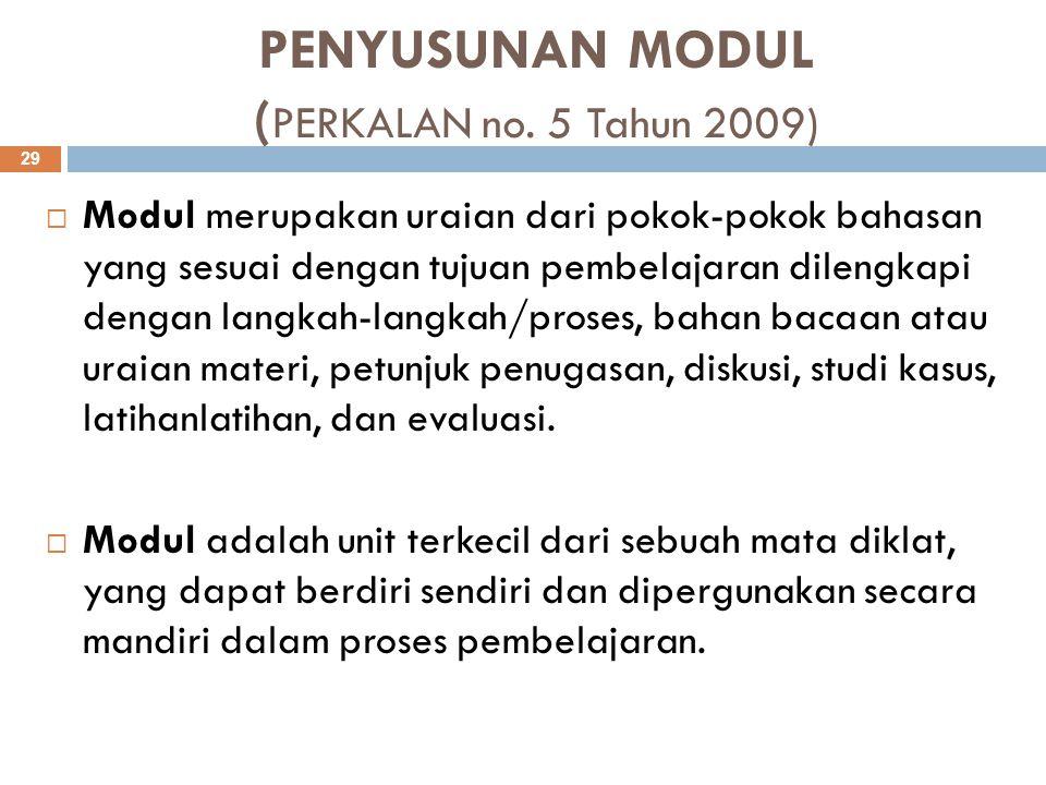 PENYUSUNAN MODUL (PERKALAN no. 5 Tahun 2009)