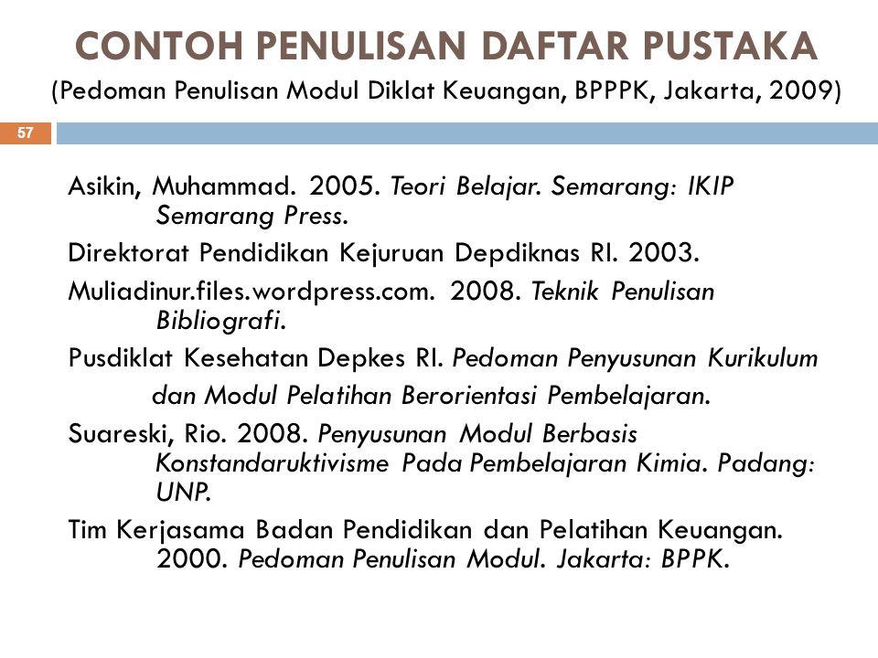 CONTOH PENULISAN DAFTAR PUSTAKA (Pedoman Penulisan Modul Diklat Keuangan, BPPPK, Jakarta, 2009)