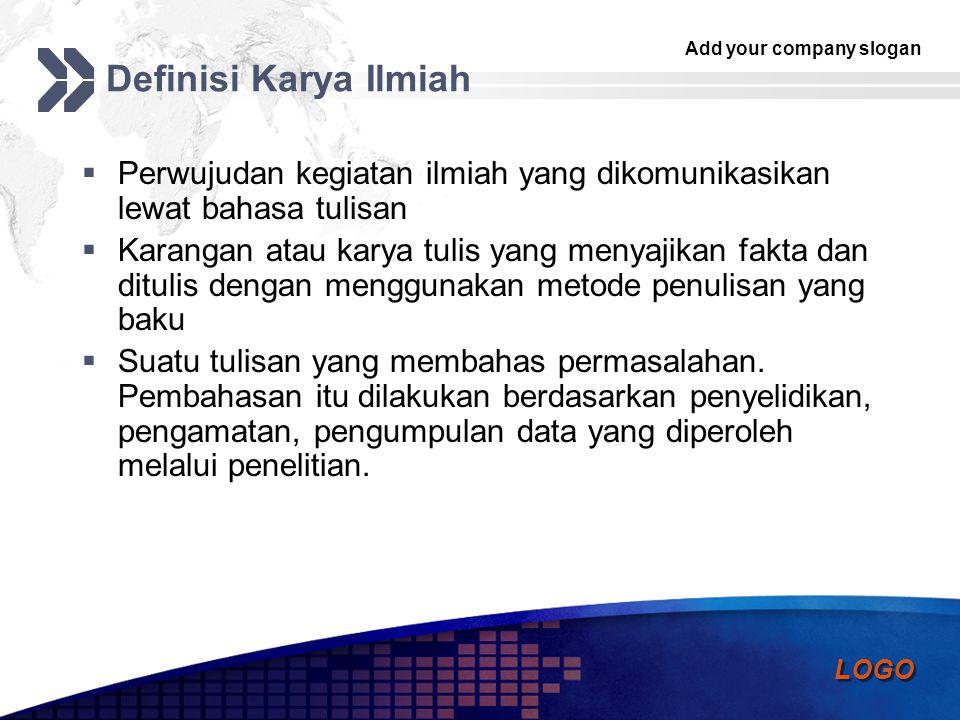 Definisi Karya Ilmiah Perwujudan kegiatan ilmiah yang dikomunikasikan lewat bahasa tulisan.