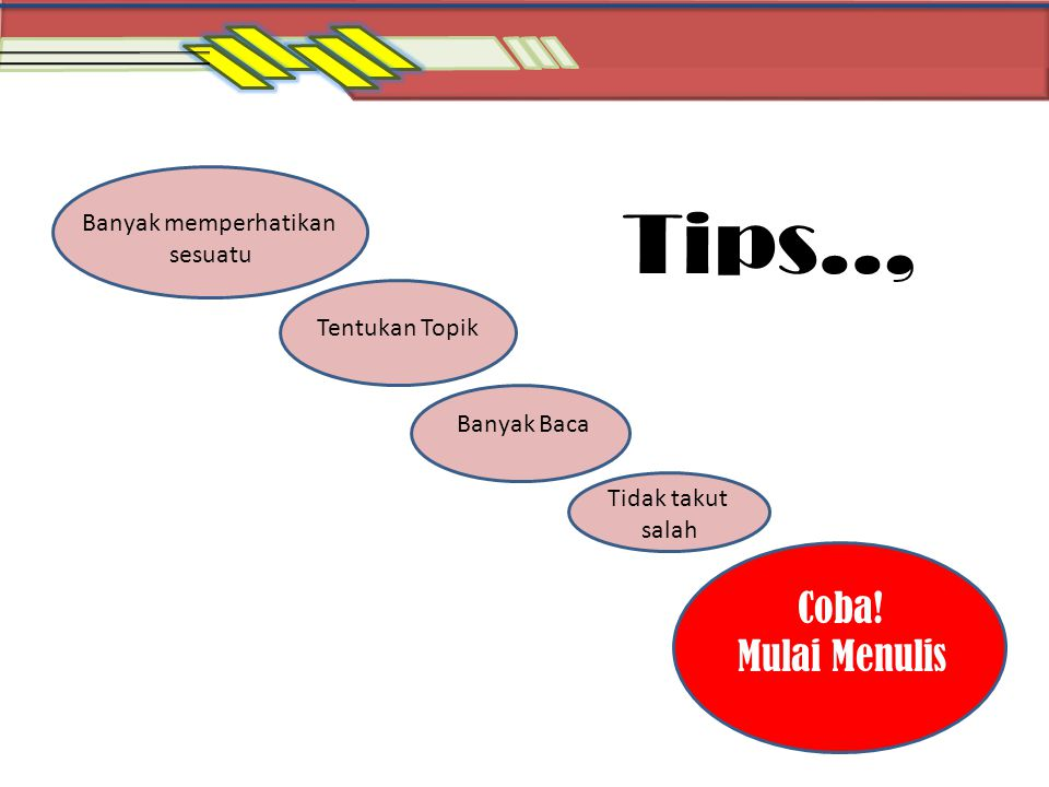Tips.., Coba! Mulai Menulis Banyak memperhatikan sesuatu