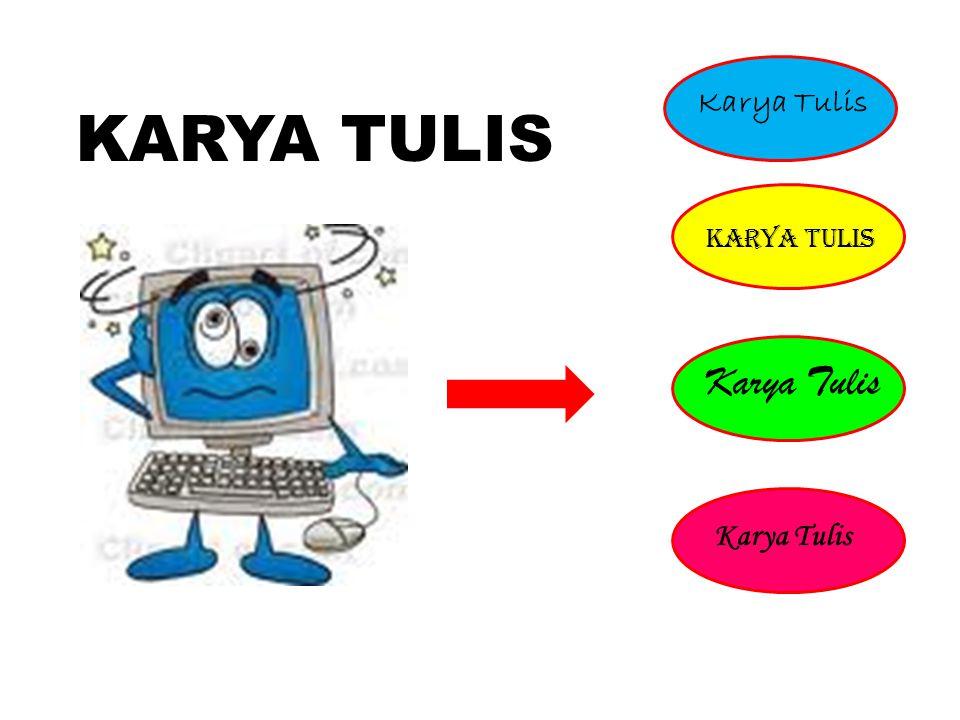 Karya Tulis KARYA TULIS Karya Tulis Karya Tulis Karya Tulis