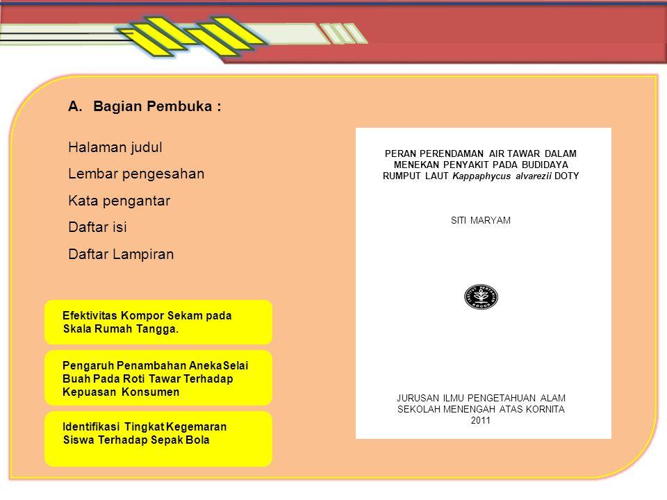 Bagian Pembuka : Halaman judul Lembar pengesahan Kata pengantar