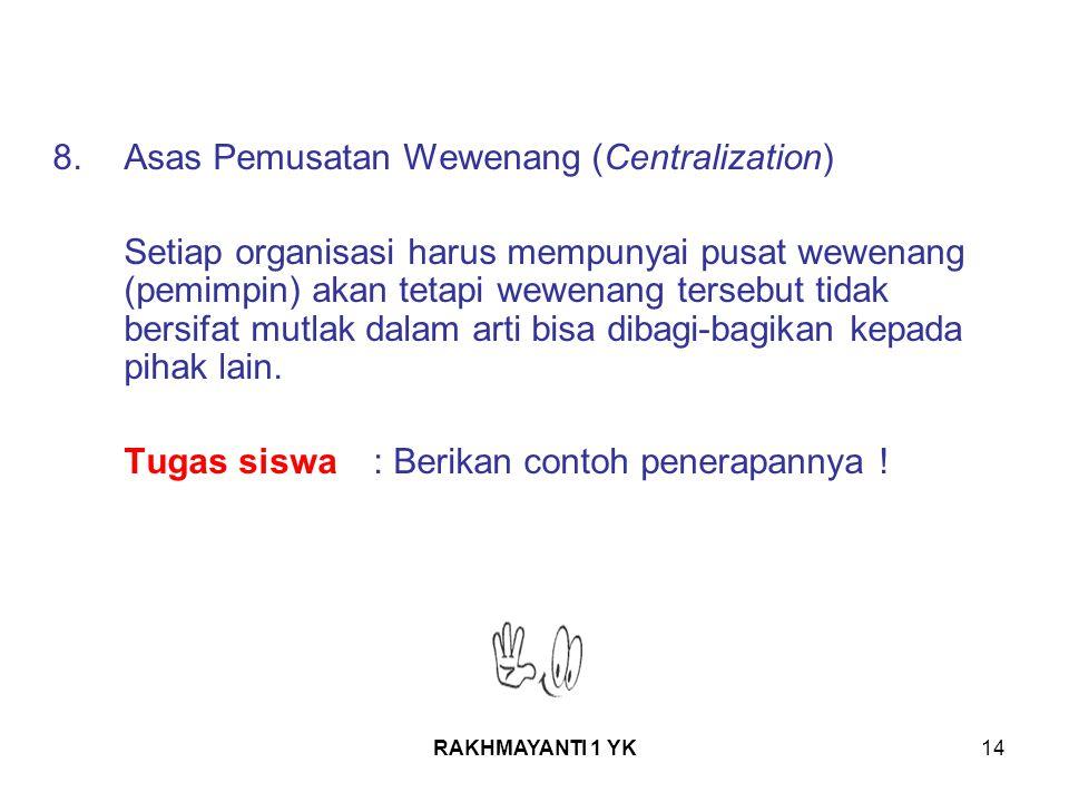 8. Asas Pemusatan Wewenang (Centralization)
