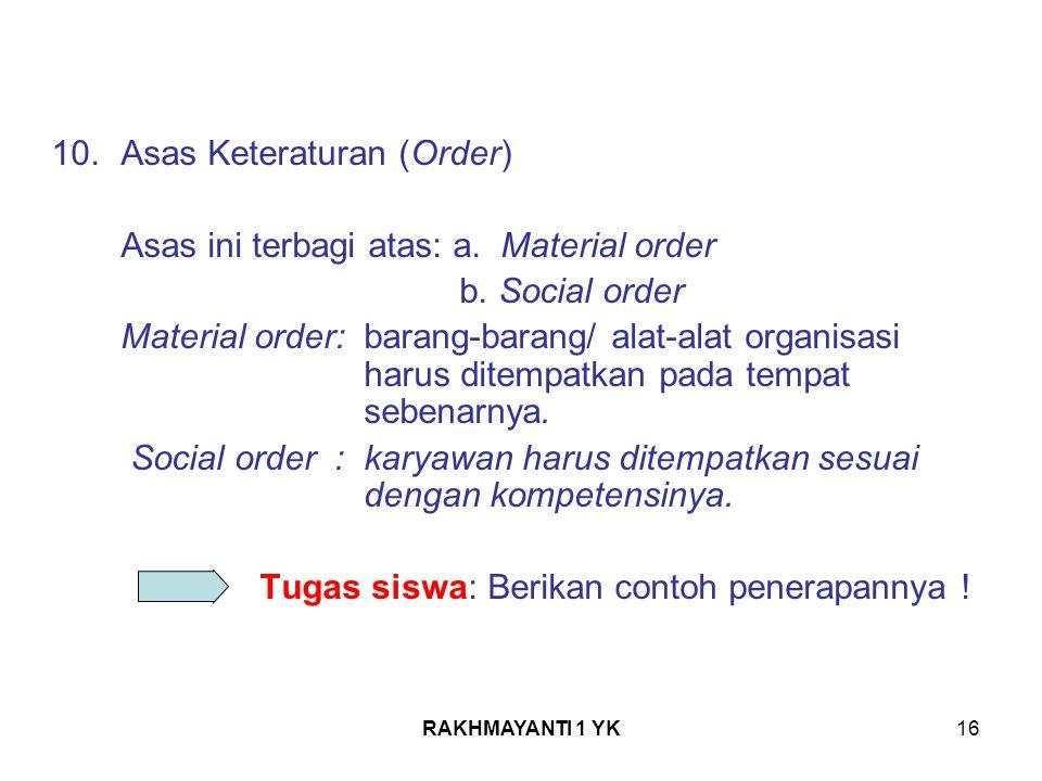 Asas Keteraturan (Order) Asas ini terbagi atas: a. Material order