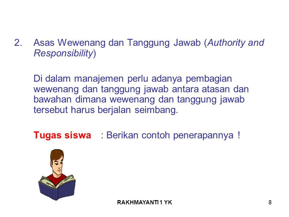 2. Asas Wewenang dan Tanggung Jawab (Authority and Responsibility)