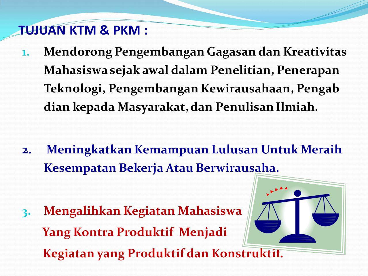 TUJUAN KTM & PKM :