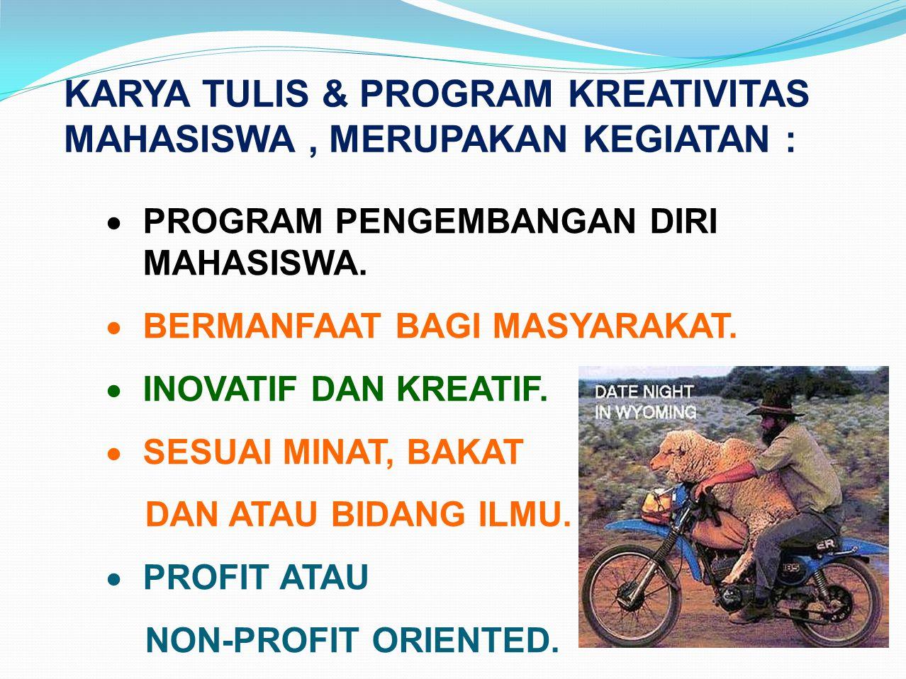 KARYA TULIS & PROGRAM KREATIVITAS MAHASISWA , MERUPAKAN KEGIATAN :