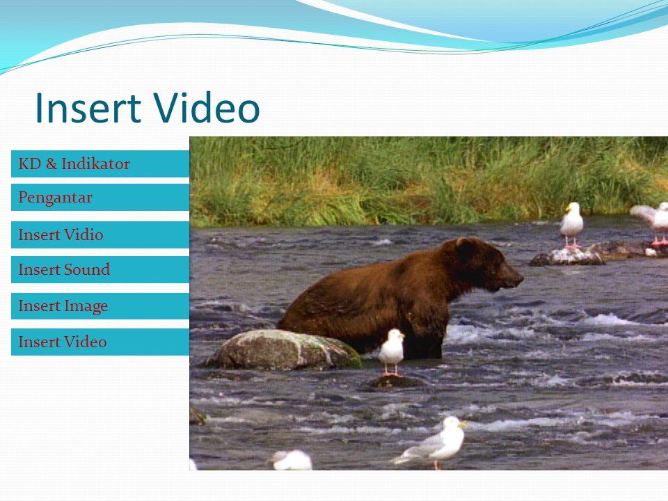 Insert Video KD & Indikator Pengantar Insert Vidio Insert Sound