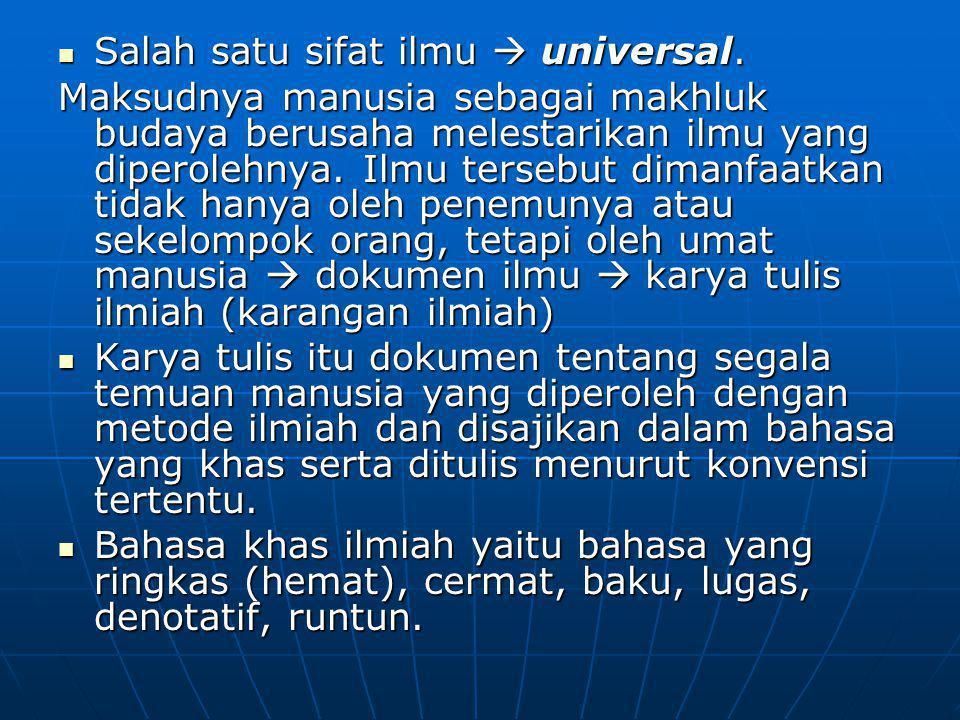 Salah satu sifat ilmu  universal.