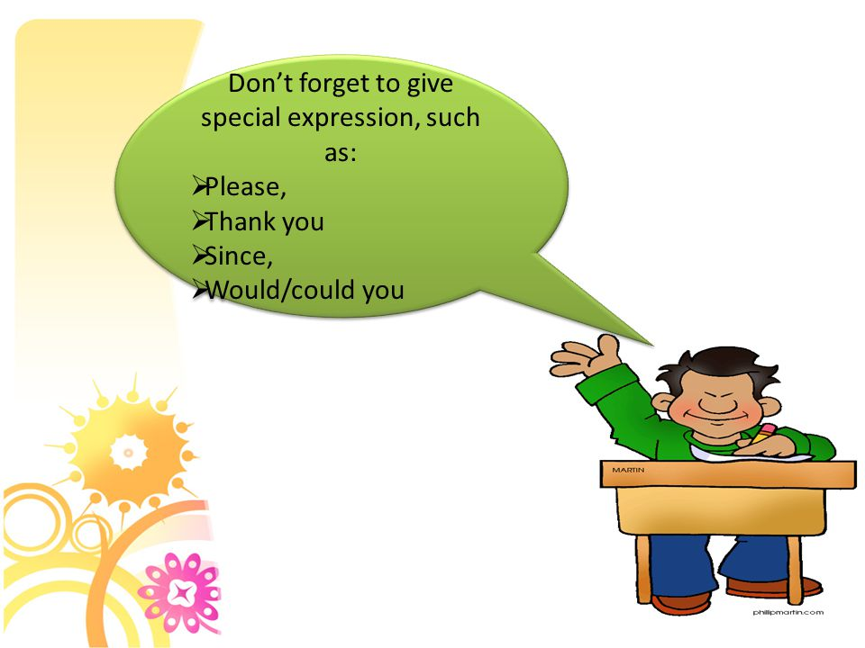 Don't forget to give special expression, such as:
