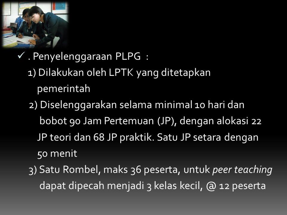 . Penyelenggaraan PLPG :