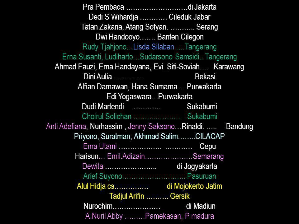 Pra Pembaca ………………………di Jakarta Dedi S Wihardja ………… Cileduk Jabar