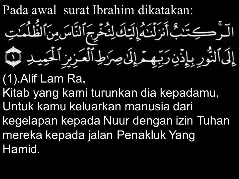 Pada awal surat Ibrahim dikatakan: