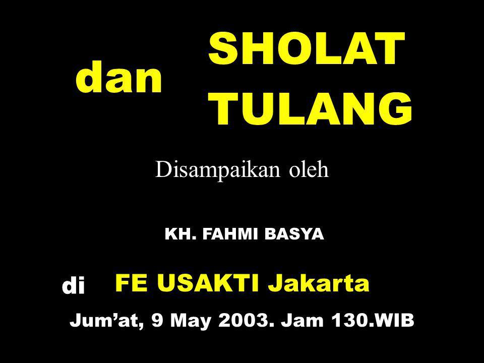 SHOLAT dan TULANG Disampaikan oleh FE USAKTI Jakarta di