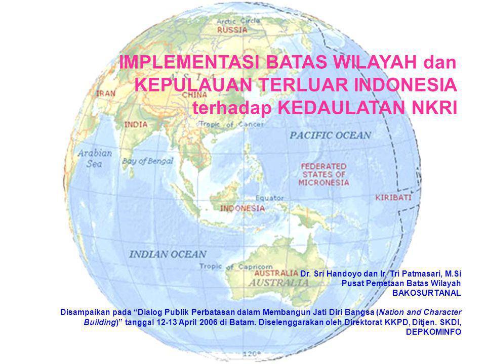 IMPLEMENTASI BATAS WILAYAH dan KEPULAUAN TERLUAR INDONESIA terhadap KEDAULATAN NKRI