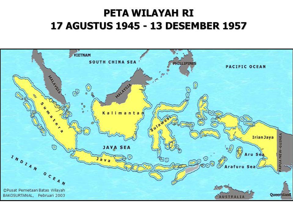 PETA WILAYAH RI 17 AGUSTUS 1945 - 13 DESEMBER 1957