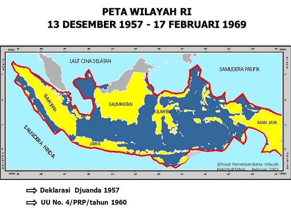 PETA WILAYAH RI 13 DESEMBER 1957 - 17 FEBRUARI 1969