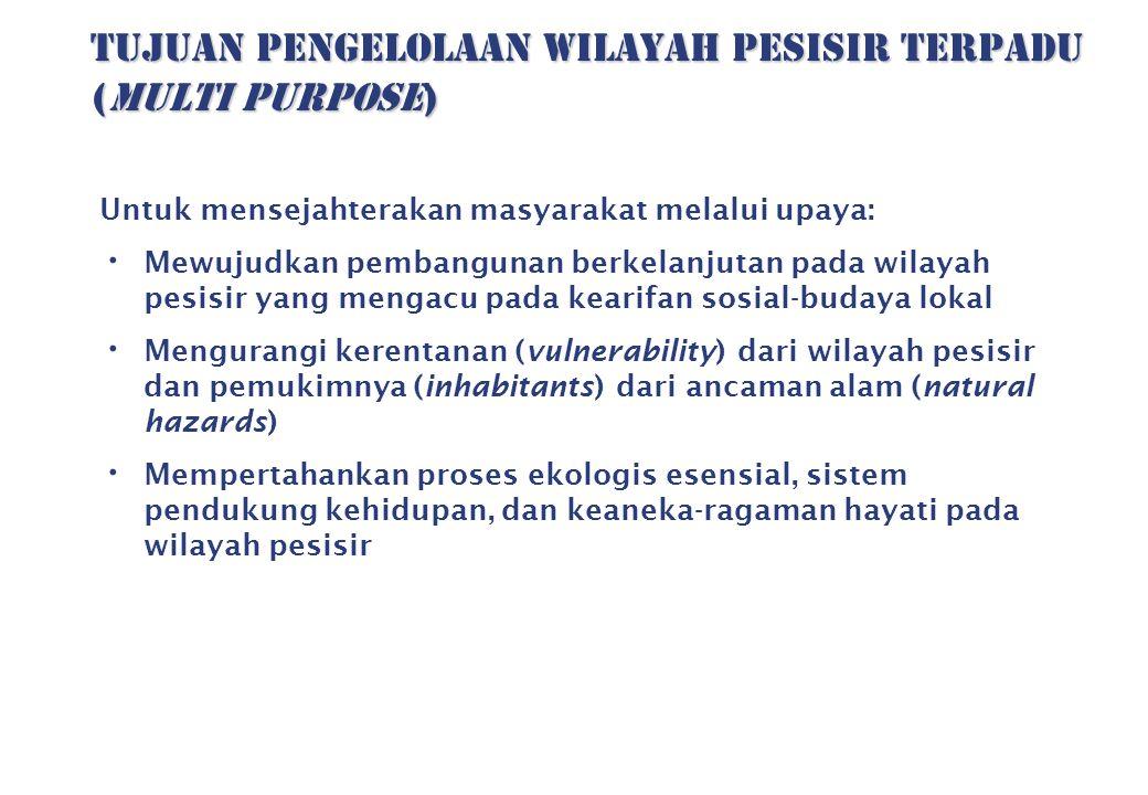 TUJUAN PENGELOLAAN WILayah PESISIR TERPADU (multi purpose)