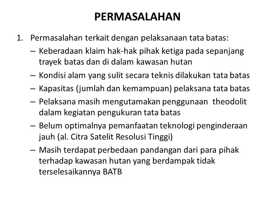 PERMASALAHAN Permasalahan terkait dengan pelaksanaan tata batas: