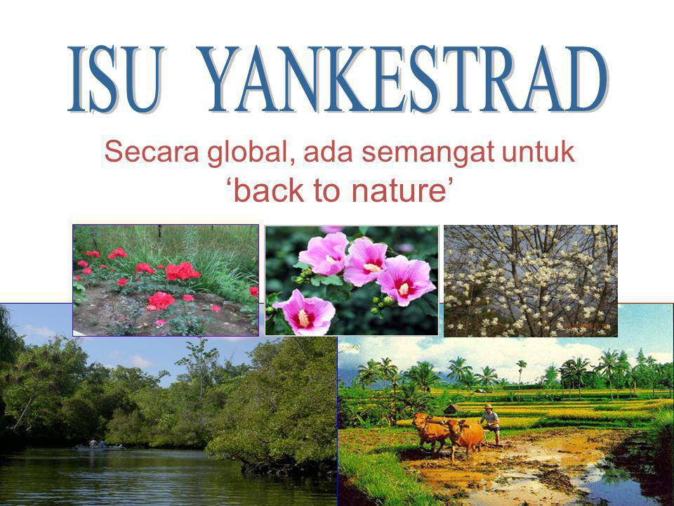 Secara global, ada semangat untuk 'back to nature'