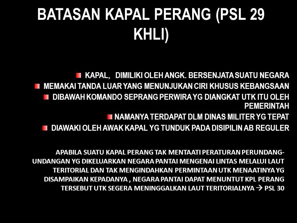 BATASAN KAPAL PERANG (PSL 29 KHLI)