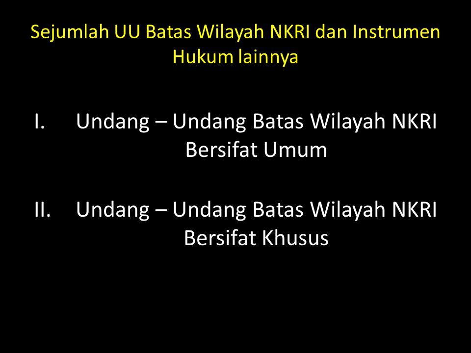 Sejumlah UU Batas Wilayah NKRI dan Instrumen Hukum lainnya