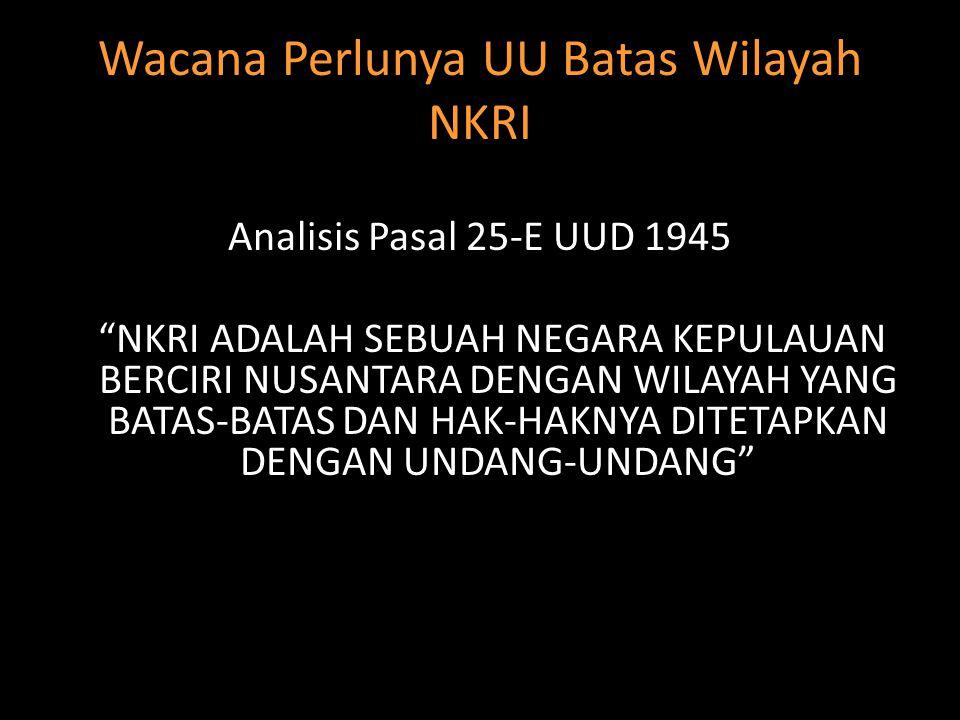 Wacana Perlunya UU Batas Wilayah NKRI