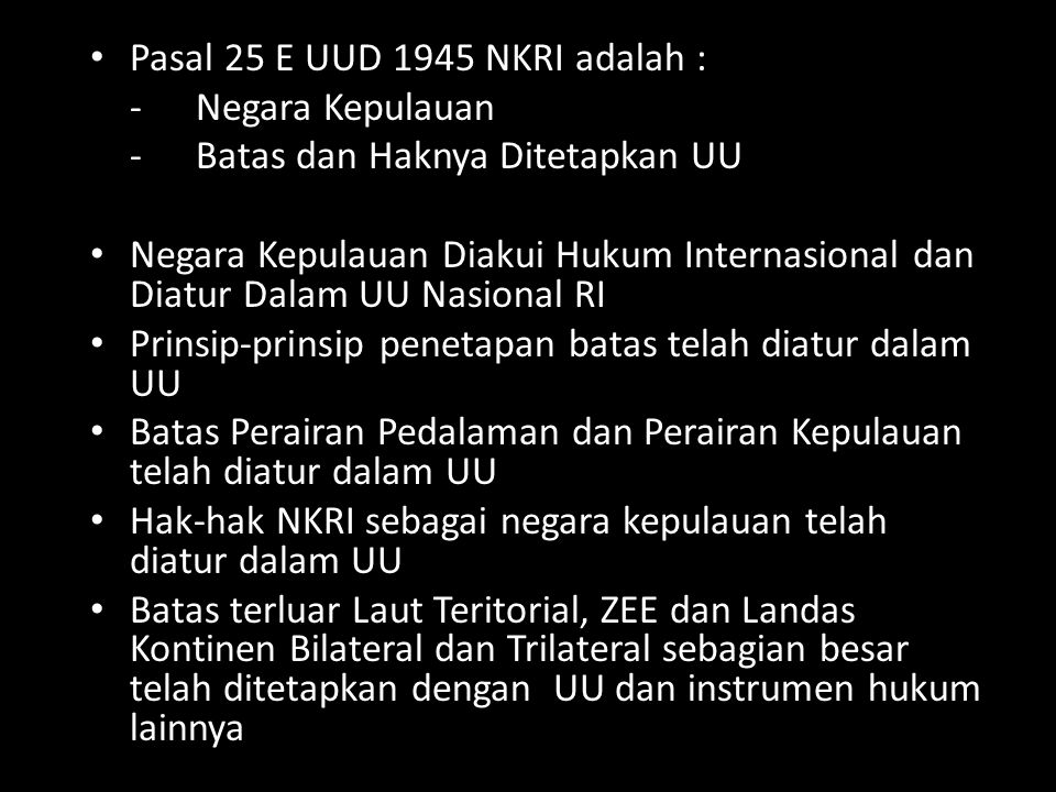 Pasal 25 E UUD 1945 NKRI adalah :
