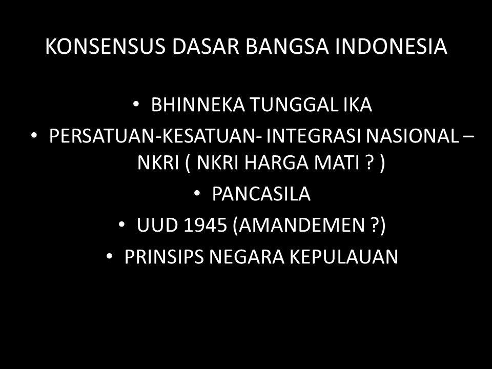 KONSENSUS DASAR BANGSA INDONESIA