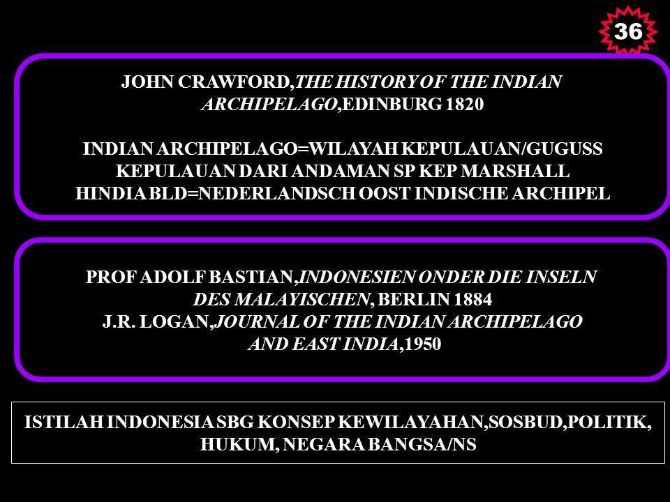 36 JOHN CRAWFORD,THE HISTORY OF THE INDIAN ARCHIPELAGO,EDINBURG 1820