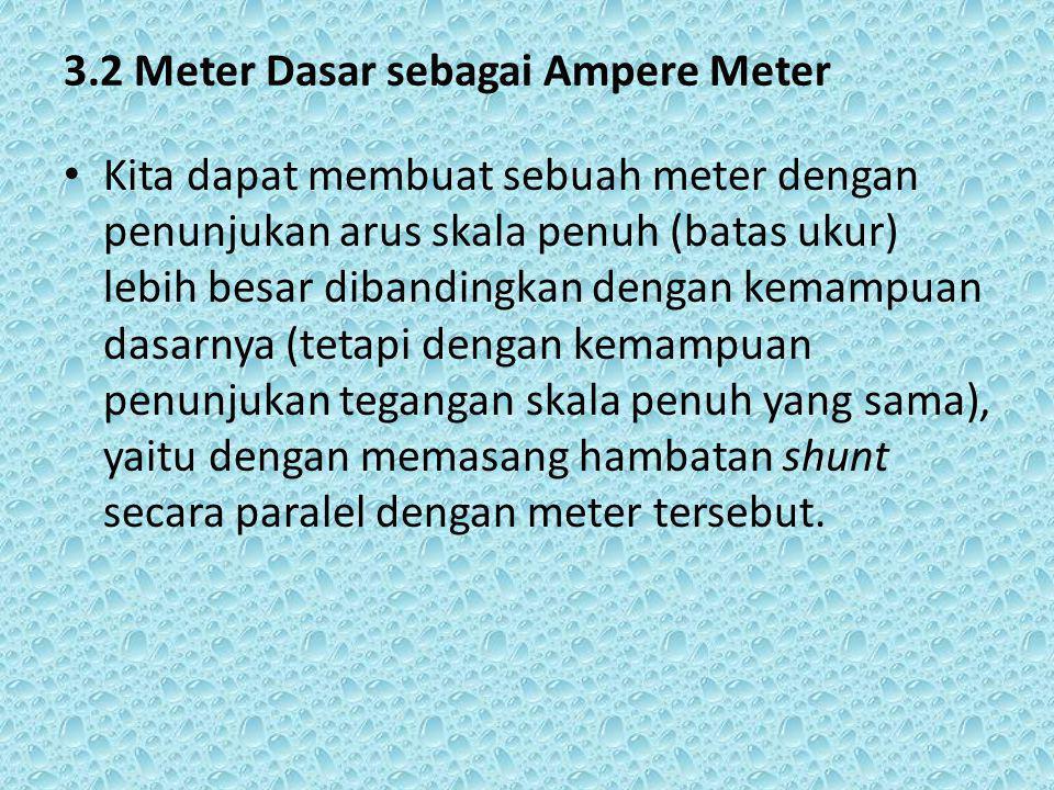 3.2 Meter Dasar sebagai Ampere Meter