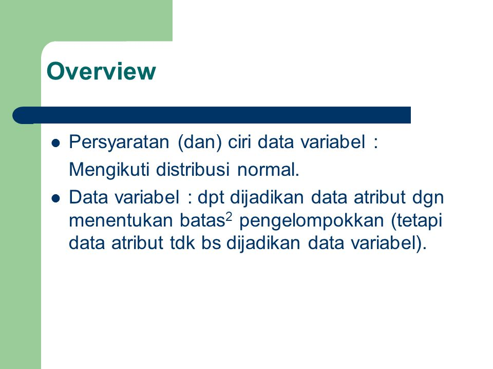 Overview Persyaratan (dan) ciri data variabel :
