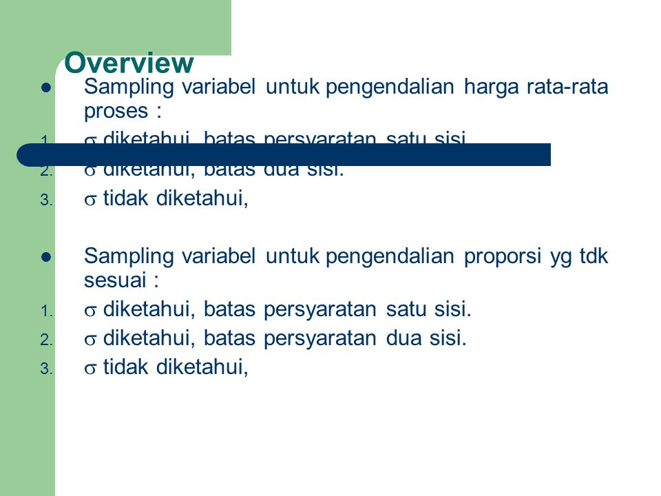 Overview Sampling variabel untuk pengendalian harga rata-rata proses :