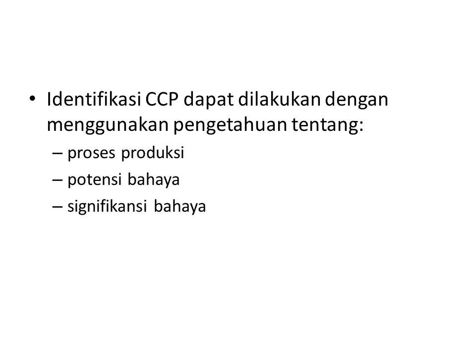 Identifikasi CCP dapat dilakukan dengan menggunakan pengetahuan tentang: