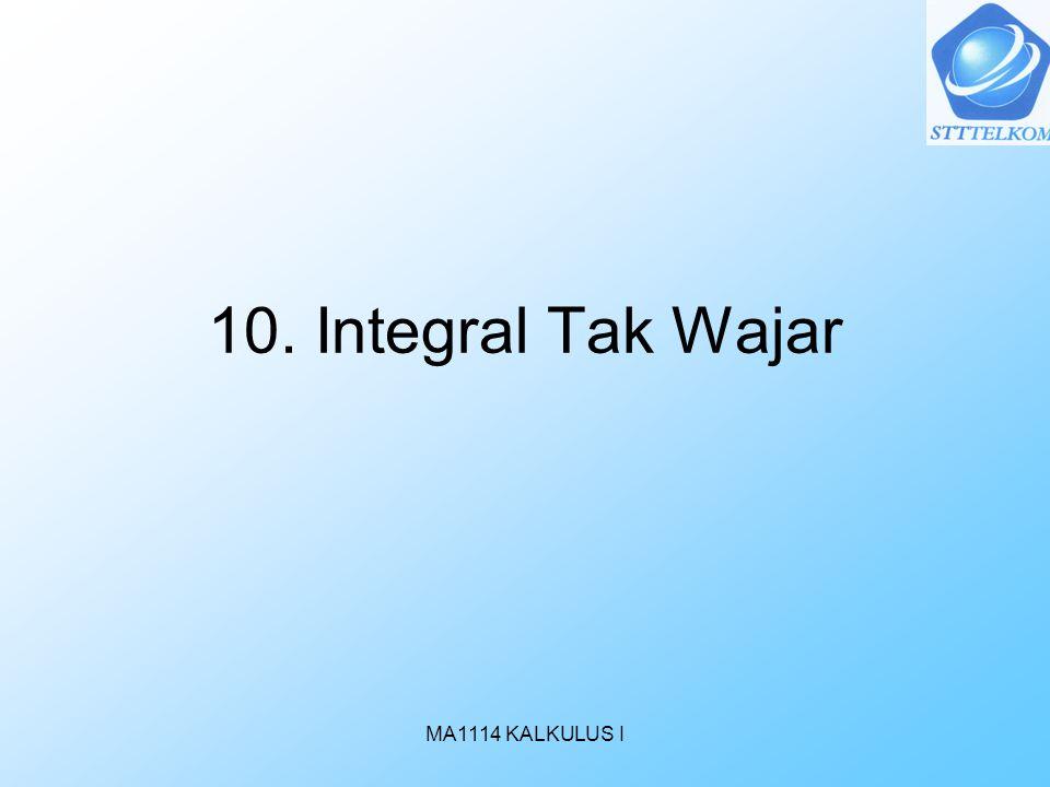 10. Integral Tak Wajar MA1114 KALKULUS I