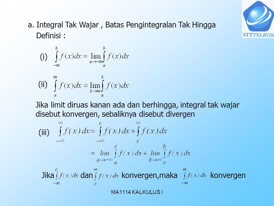 a. Integral Tak Wajar , Batas Pengintegralan Tak Hingga Definisi :