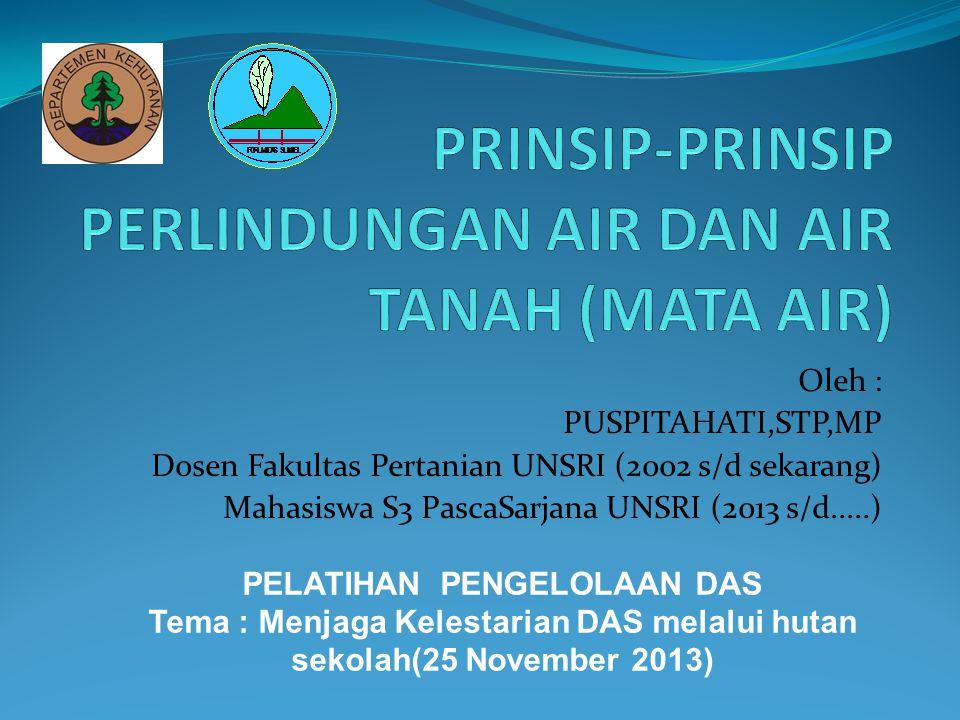 PRINSIP-PRINSIP PERLINDUNGAN AIR DAN AIR TANAH (MATA AIR)
