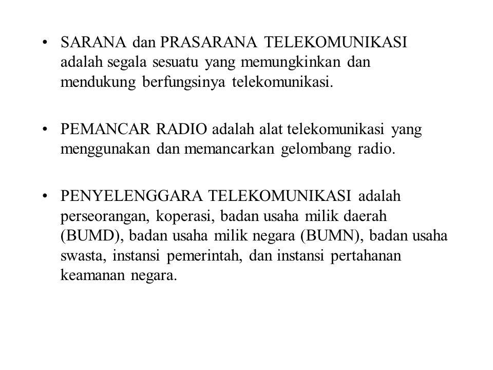 SARANA dan PRASARANA TELEKOMUNIKASI adalah segala sesuatu yang memungkinkan dan mendukung berfungsinya telekomunikasi.