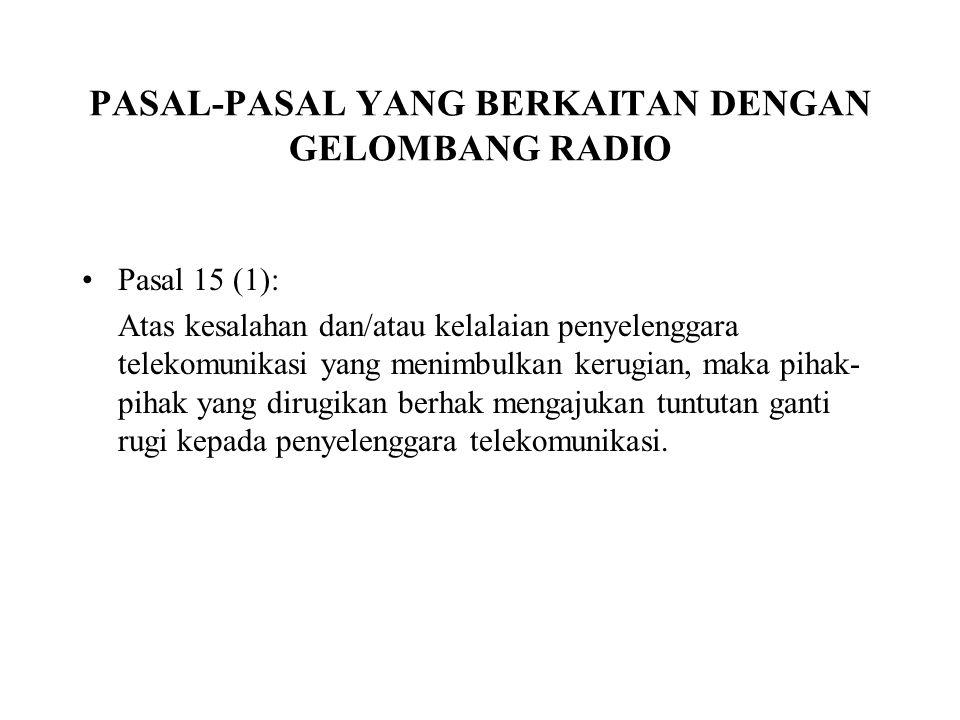PASAL-PASAL YANG BERKAITAN DENGAN GELOMBANG RADIO