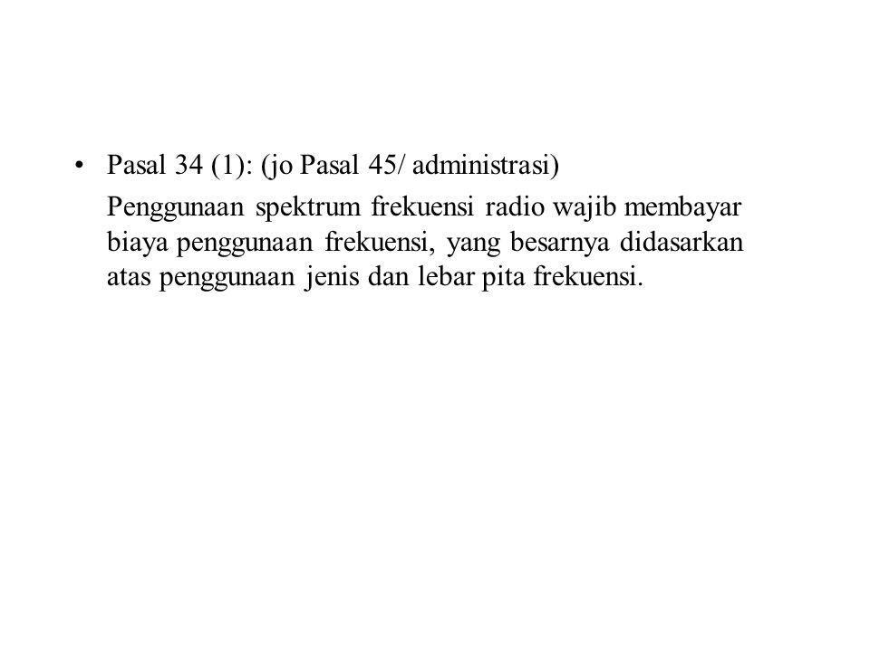 Pasal 34 (1): (jo Pasal 45/ administrasi)