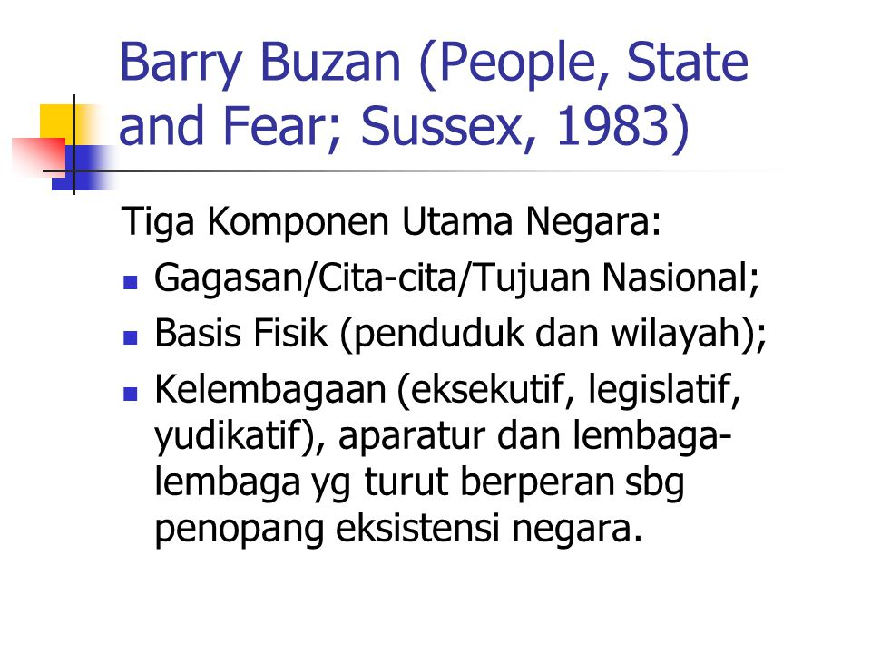 Barry Buzan (People, State and Fear; Sussex, 1983)