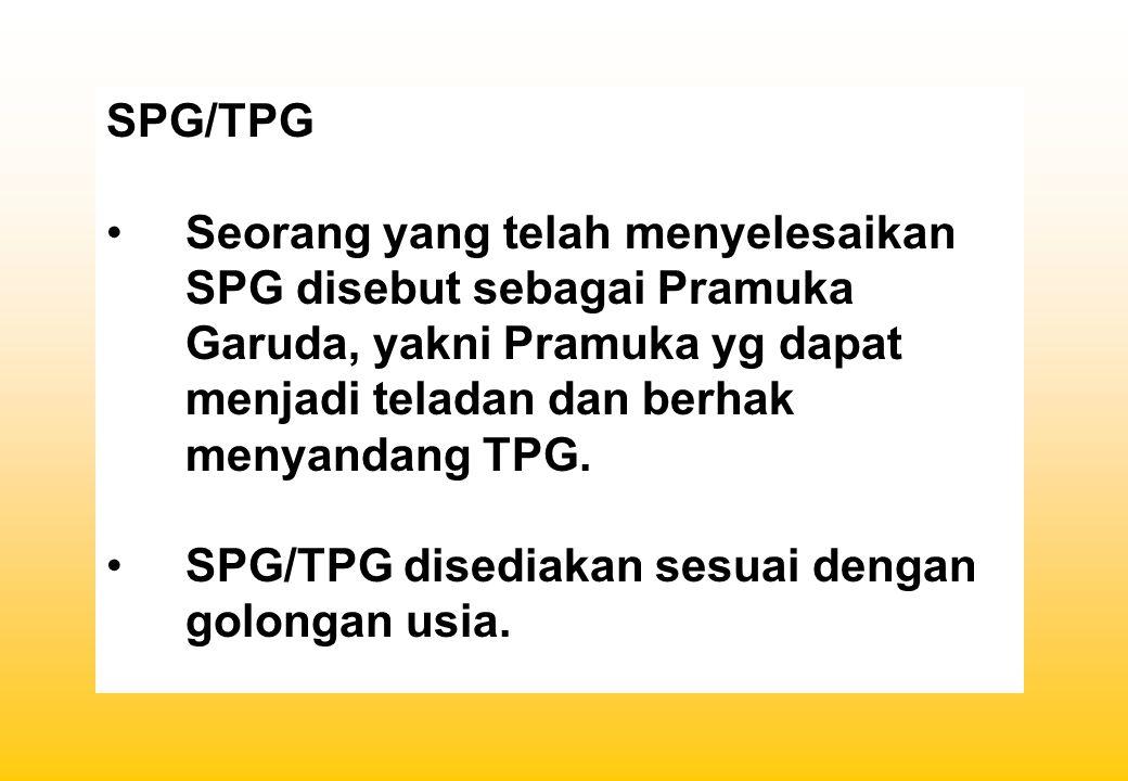SPG/TPG Seorang yang telah menyelesaikan SPG disebut sebagai Pramuka Garuda, yakni Pramuka yg dapat menjadi teladan dan berhak menyandang TPG.