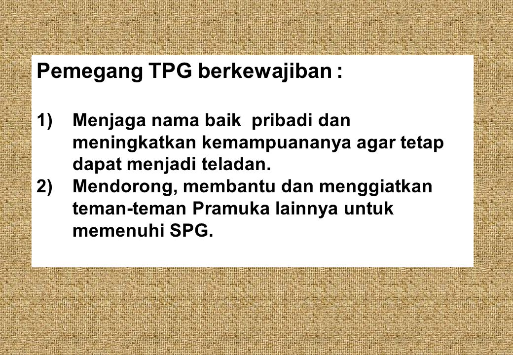 Pemegang TPG berkewajiban :