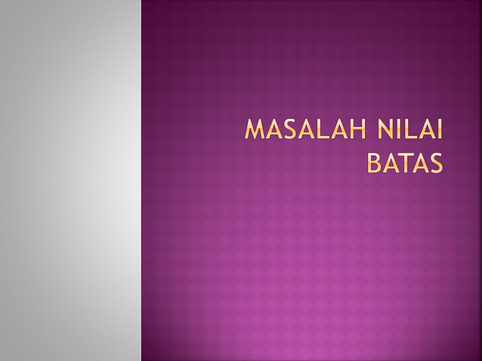 MASALAH NILAI BATAS