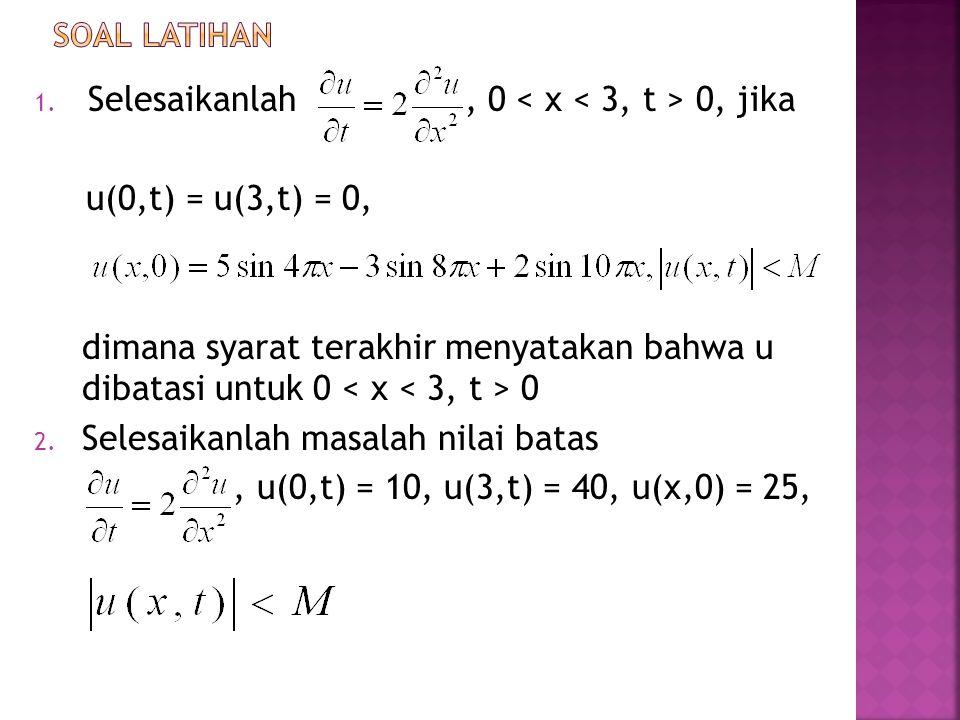 Selesaikanlah , 0 < x < 3, t > 0, jika u(0,t) = u(3,t) = 0,