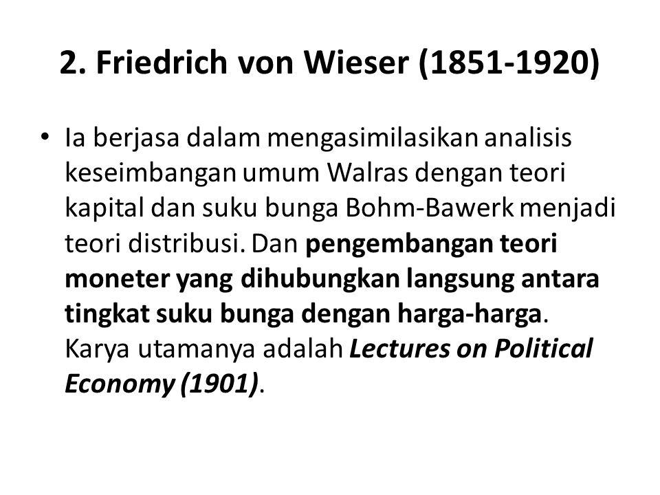 2. Friedrich von Wieser (1851-1920)