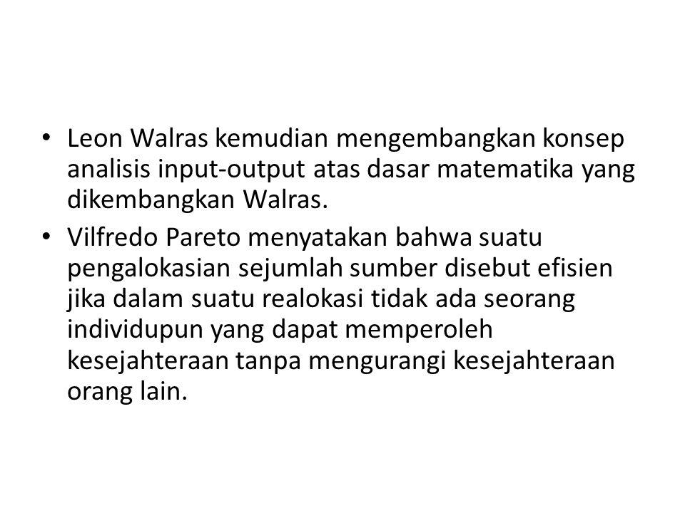 Leon Walras kemudian mengembangkan konsep analisis input-output atas dasar matematika yang dikembangkan Walras.