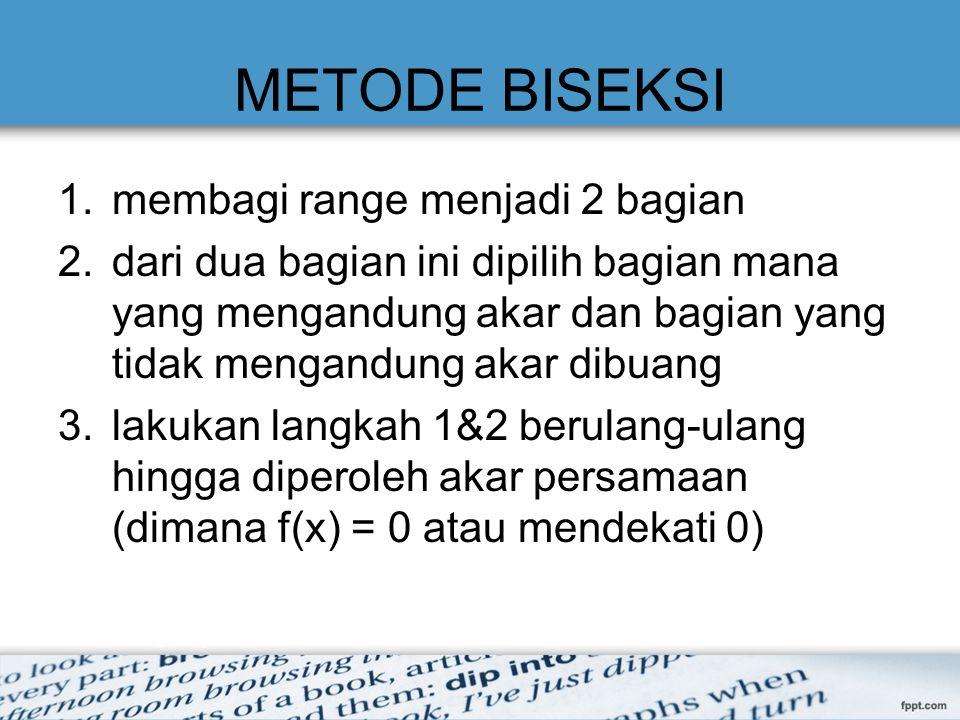 METODE BISEKSI membagi range menjadi 2 bagian