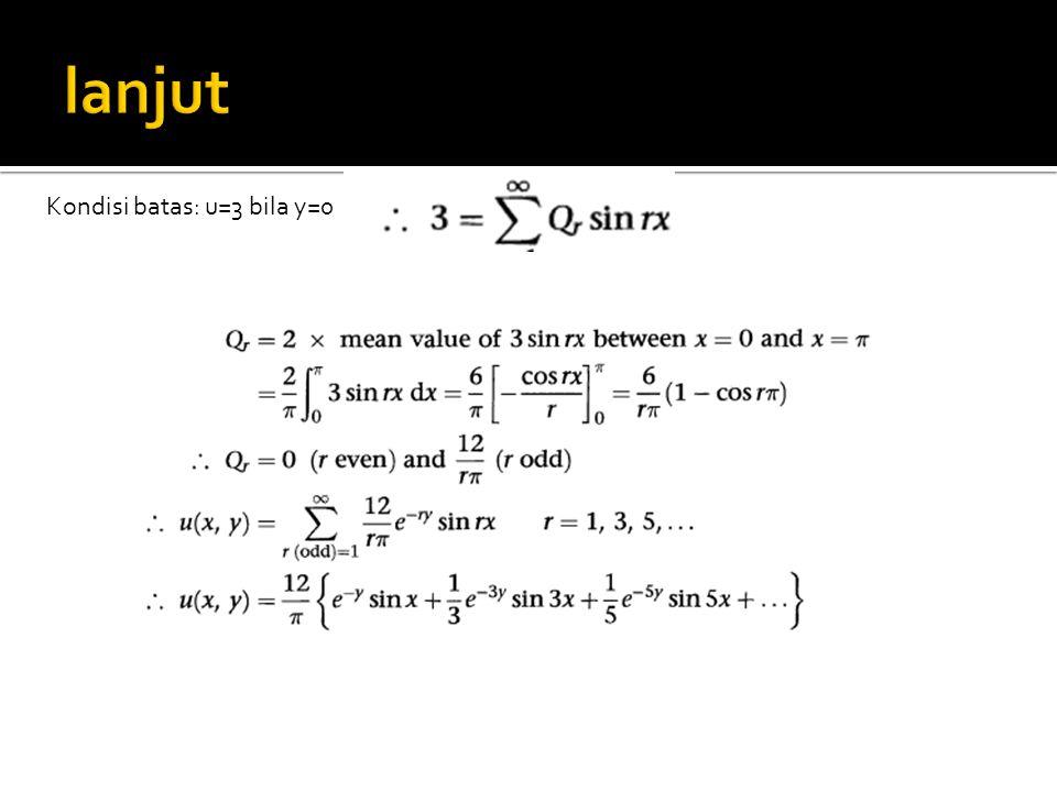 lanjut Kondisi batas: u=3 bila y=0