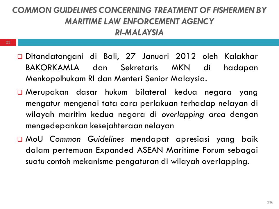 COMMON GUIDELINES CONCERNING TREATMENT OF FISHERMEN BY MARITIME LAW ENFORCEMENT AGENCY RI-MALAYSIA